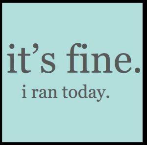I ran today