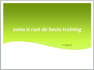 soms is rust de beste training